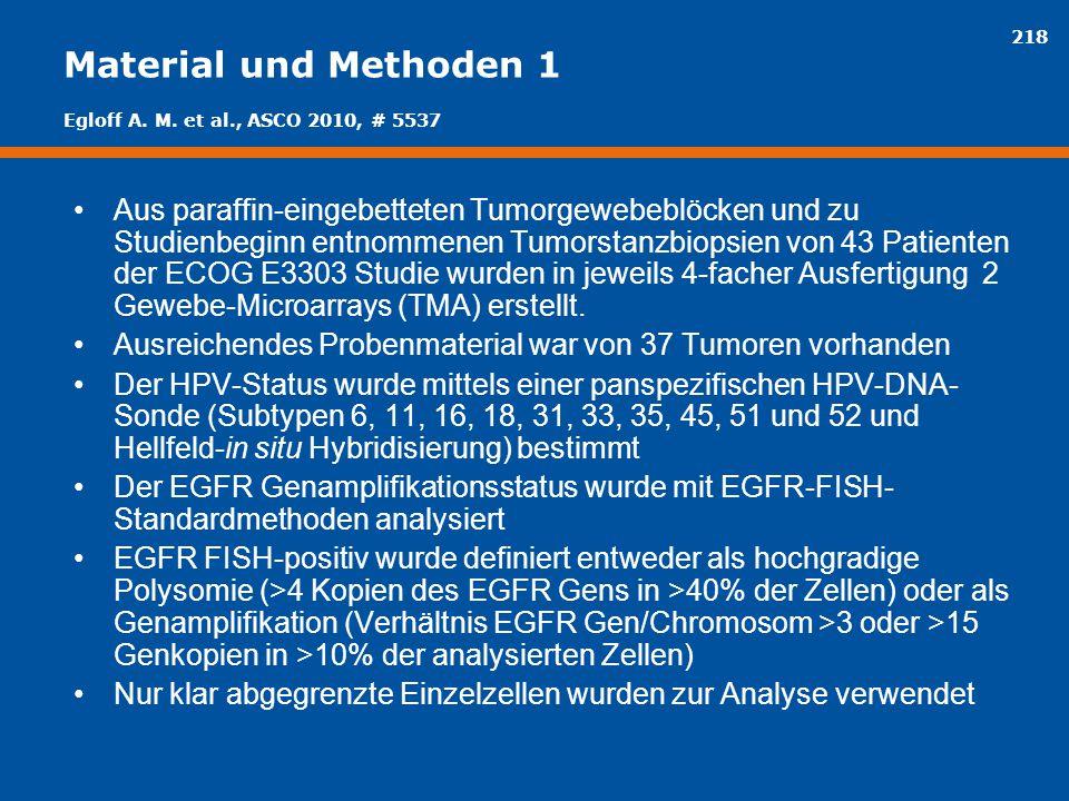 218 Material und Methoden 1 Aus paraffin-eingebetteten Tumorgewebeblöcken und zu Studienbeginn entnommenen Tumorstanzbiopsien von 43 Patienten der ECO