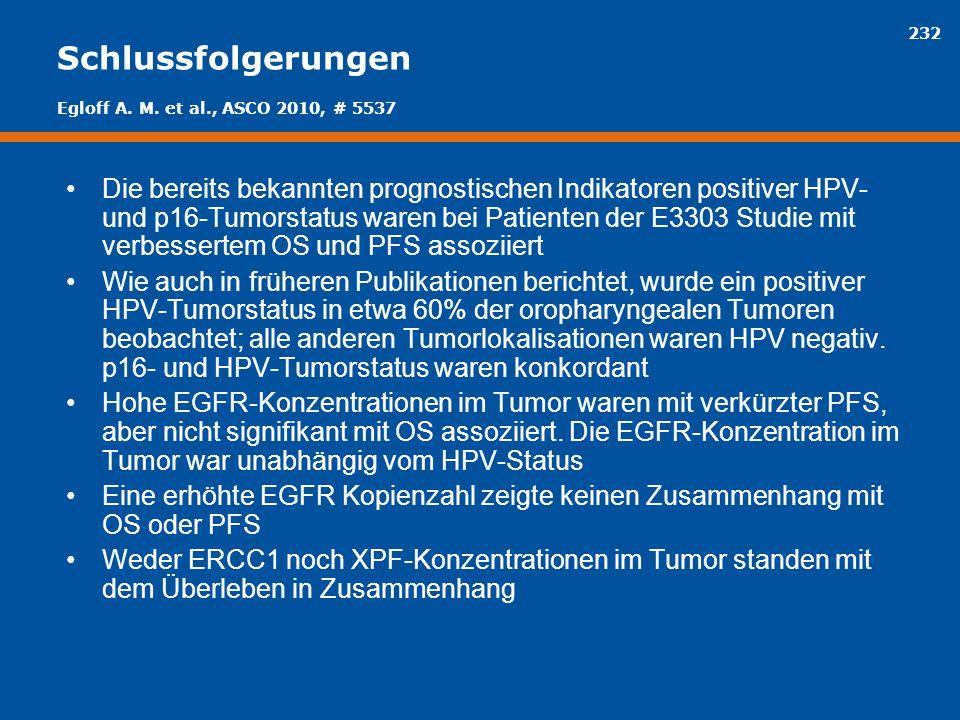232 Schlussfolgerungen Die bereits bekannten prognostischen Indikatoren positiver HPV- und p16-Tumorstatus waren bei Patienten der E3303 Studie mit ve