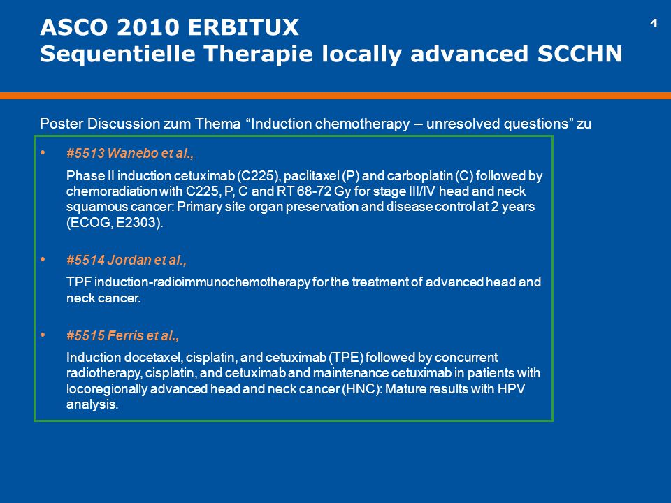 5 ASCO 2010 ERBITUX SCCHN – Clinical Science Symposium #TPS265 Dietz et al., Docetaxel, Cisplatin (TP), and radiation with or without Cetuximab in advanced larynx carcinoma (DeLOS II trial).
