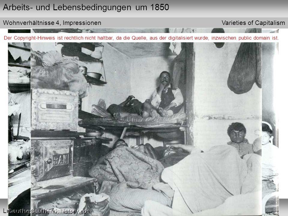 Arbeits- und Lebensbedingungen um 1850 Varieties of Capitalism Lukas Limacher Wohnverhältnisse 4, Impressionen Der Copyright-Hinweis ist rechtlich nic