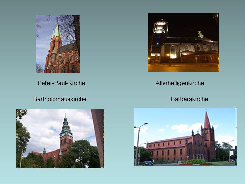 Peter-Paul-Kirche Allerheiligenkirche Bartholomäuskirche Barbarakirche