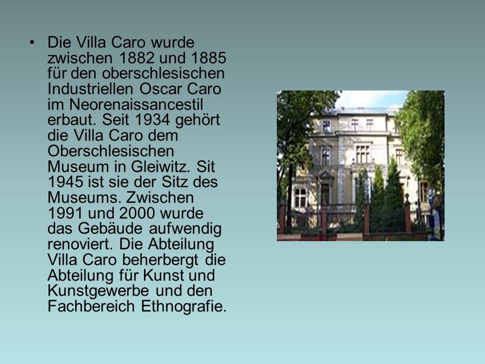 Die Villa Caro wurde zwischen 1882 und 1885 für den oberschlesischen Industriellen Oscar Caro im Neorenaissancestil erbaut. Seit 1934 gehört die Villa