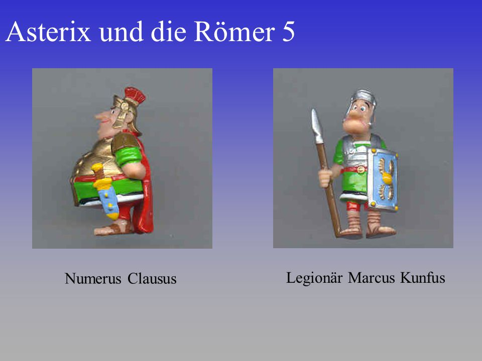 Asterix und die Römer 5 Numerus Clausus Legionär Marcus Kunfus