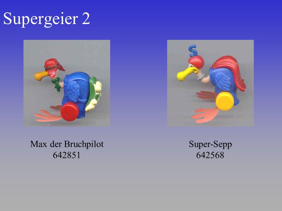 Supergeier 2 Max der Bruchpilot 642851 Super-Sepp 642568