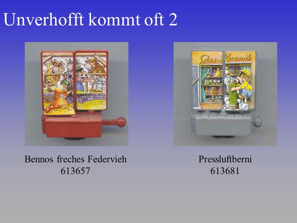 Unverhofft kommt oft 2 Bennos freches Federvieh 613657 Pressluftberni 613681