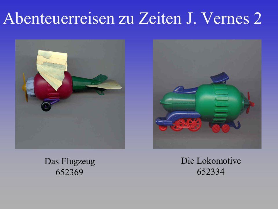 Abenteuerreisen zu Zeiten J. Vernes 2 Das Flugzeug 652369 Die Lokomotive 652334