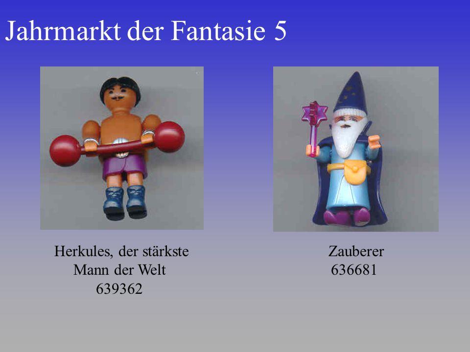 Jahrmarkt der Fantasie 5 Herkules, der stärkste Mann der Welt 639362 Zauberer 636681