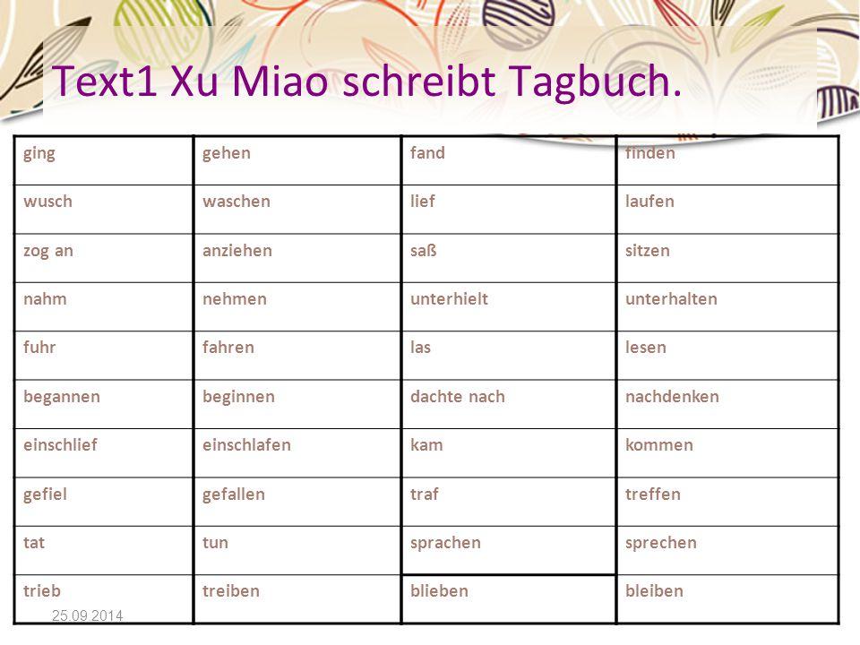 25.09.2014 Text1 Xu Miao schreibt Tagbuch. ging wusch zog an nahm fuhr begannen einschlief gefiel tat trieb fand lief saß unterhielt las dachte nach k