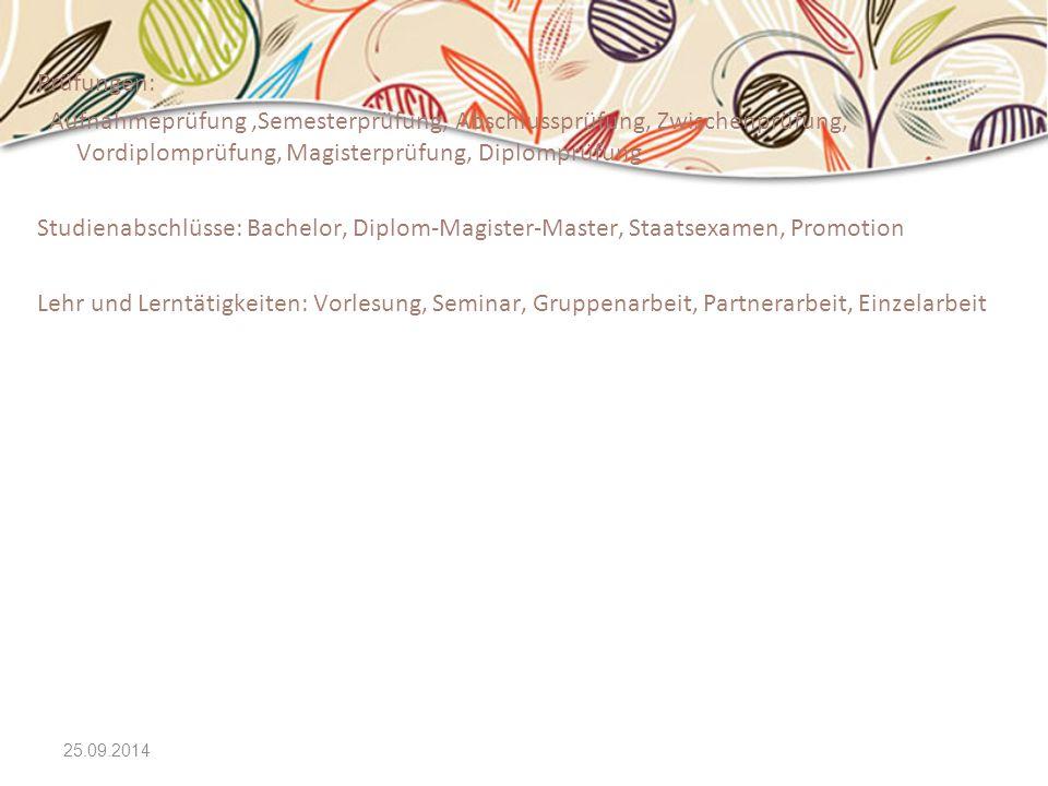 25.09.2014 Prüfungen: Aufnahmeprüfung,Semesterprüfung, Abschlussprüfung, Zwischenprüfung, Vordiplomprüfung, Magisterprüfung, Diplomprüfung Studienabsc