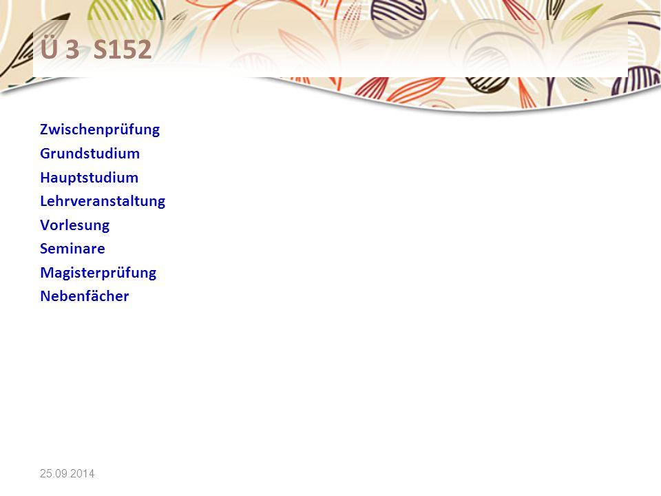 25.09.2014 Ü 3 S152 Zwischenprüfung Grundstudium Hauptstudium Lehrveranstaltung Vorlesung Seminare Magisterprüfung Nebenfächer