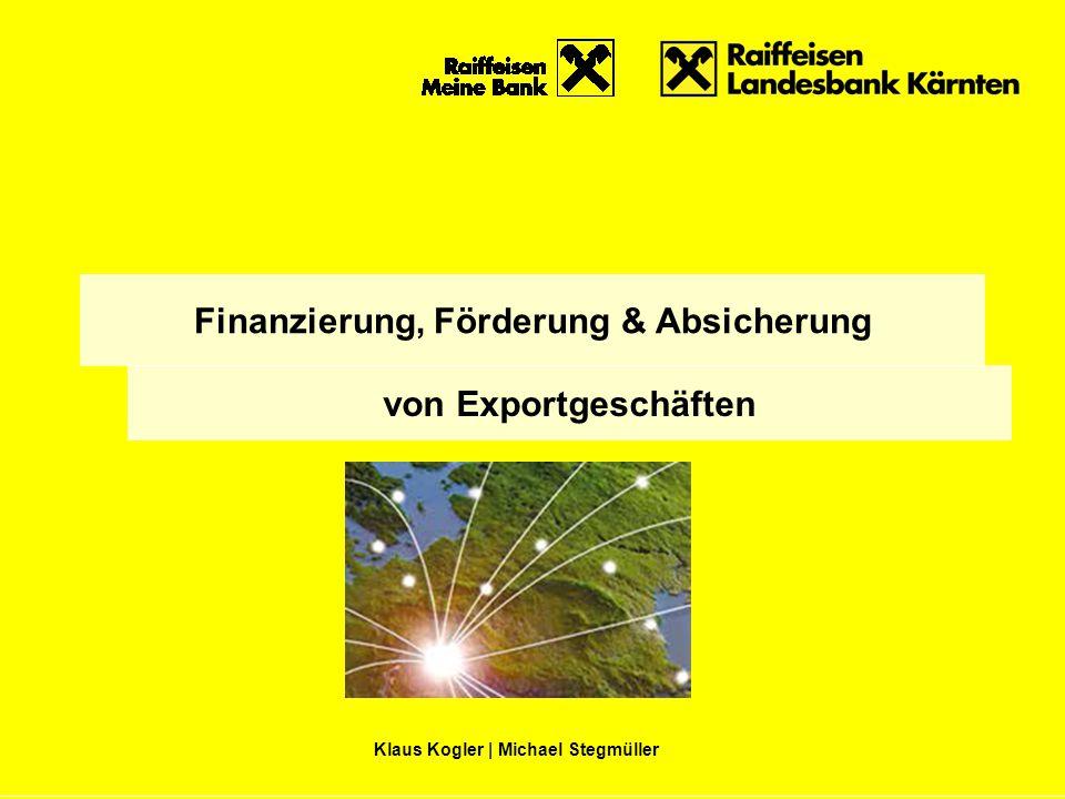 Klaus Kogler | Michael Stegmüller Finanzierung, Förderung & Absicherung von Exportgeschäften