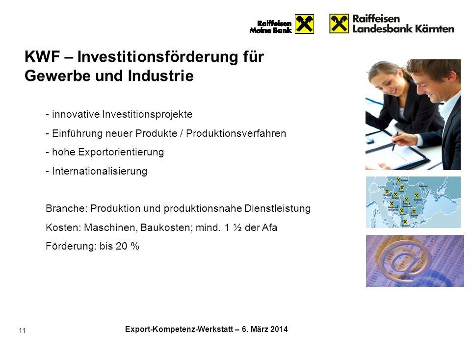 Export-Kompetenz-Werkstatt – 6. März 2014 11 - innovative Investitionsprojekte - Einführung neuer Produkte / Produktionsverfahren - hohe Exportorienti