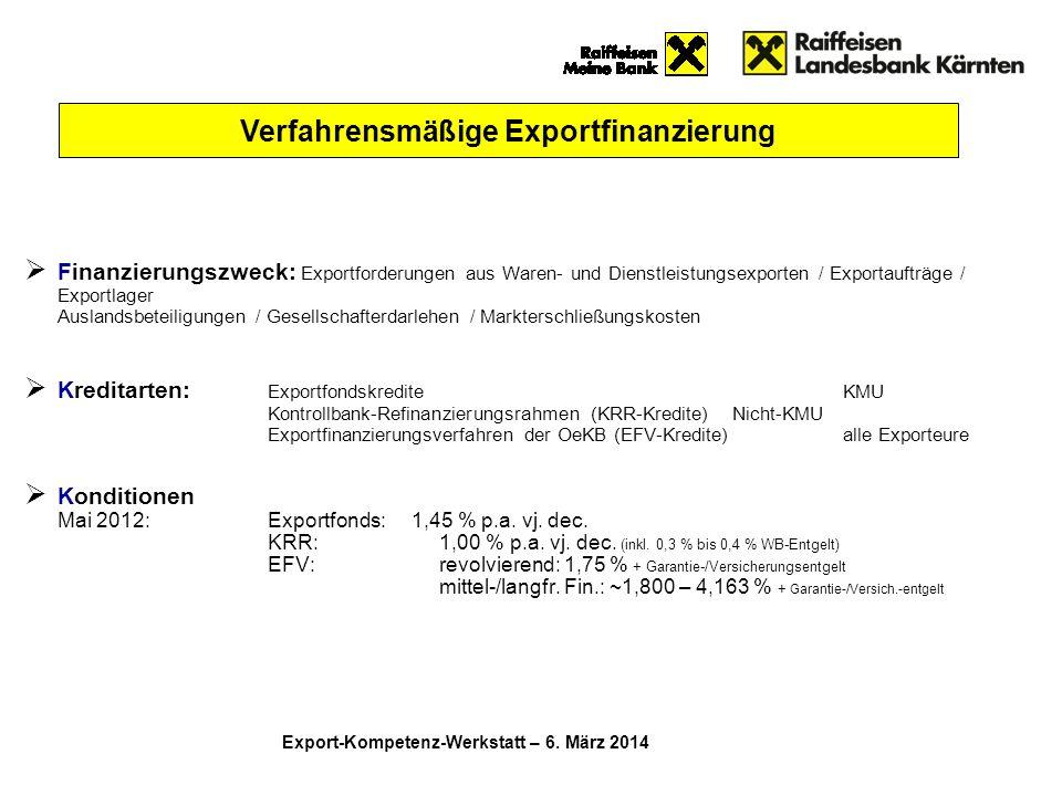  Finanzierungszweck: Exportforderungen aus Waren- und Dienstleistungsexporten / Exportaufträge / Exportlager Auslandsbeteiligungen / Gesellschafterda