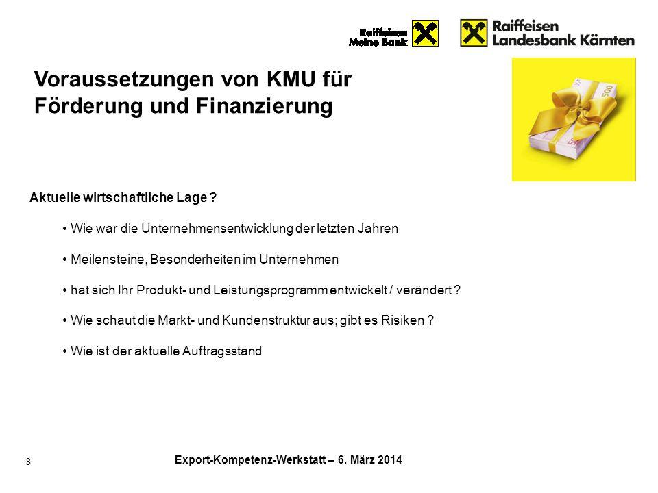 Export-Kompetenz-Werkstatt – 6. März 2014 8 Aktuelle wirtschaftliche Lage ? Wie war die Unternehmensentwicklung der letzten Jahren Meilensteine, Beson