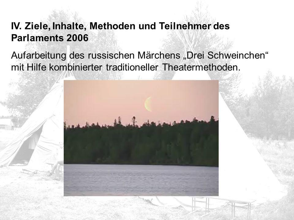 """IV. Ziele, Inhalte, Methoden und Teilnehmer des Parlaments 2006 Aufarbeitung des russischen Märchens """"Drei Schweinchen"""" mit Hilfe kombinierter traditi"""