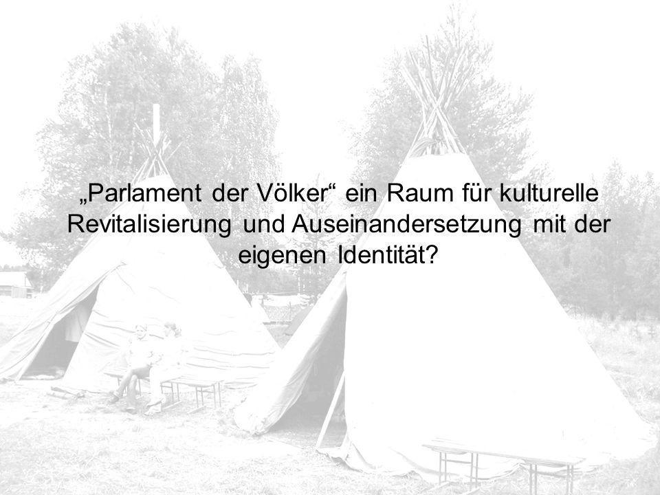 """""""Parlament der Völker"""" ein Raum für kulturelle Revitalisierung und Auseinandersetzung mit der eigenen Identität?"""