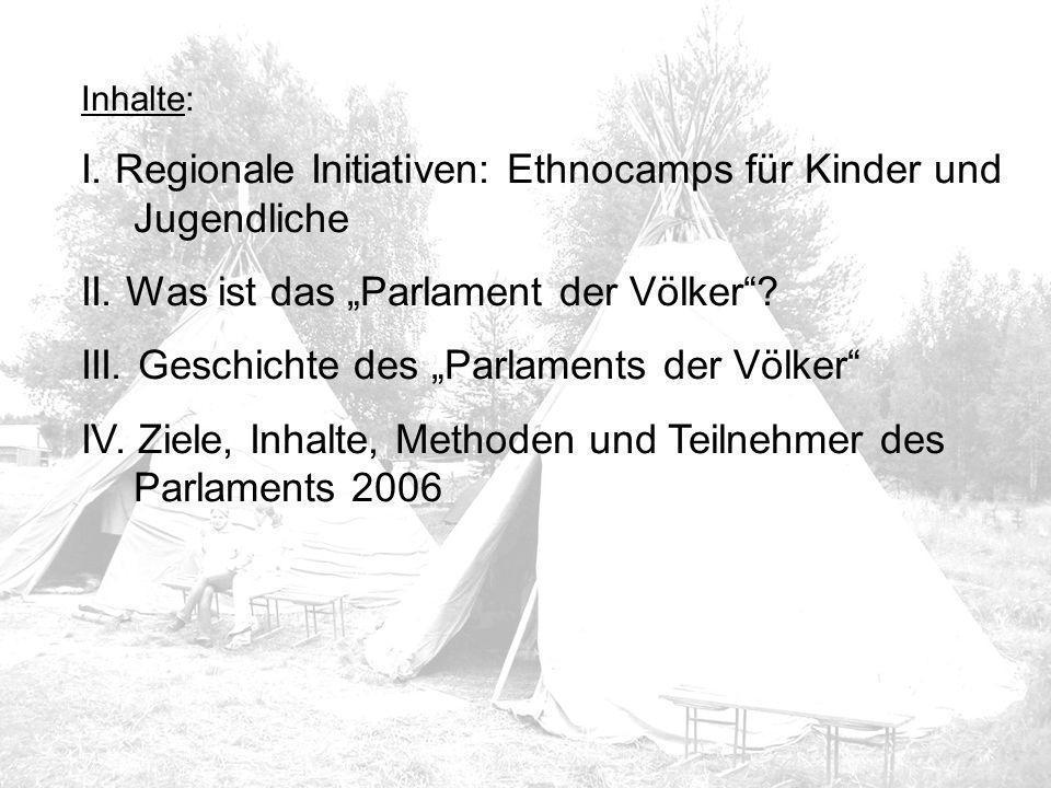 """Inhalte: I. Regionale Initiativen: Ethnocamps für Kinder und Jugendliche II. Was ist das """"Parlament der Völker""""? III. Geschichte des """"Parlaments der V"""