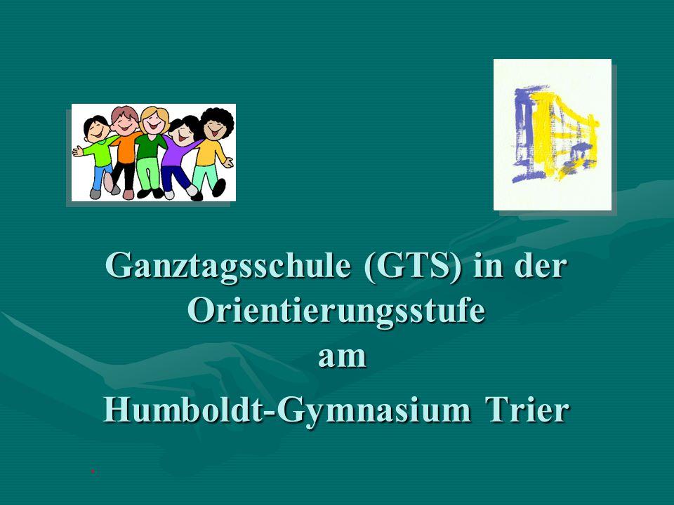 Ganztagsschule (GTS) in der Orientierungsstufe am Humboldt-Gymnasium Trier