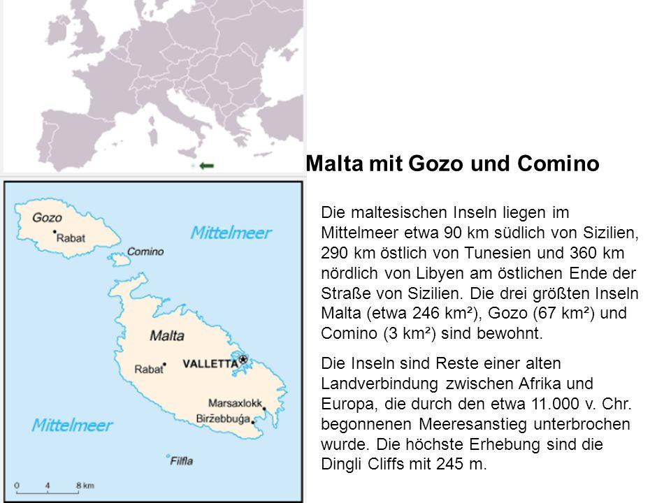 Die maltesischen Inseln liegen im Mittelmeer etwa 90 km südlich von Sizilien, 290 km östlich von Tunesien und 360 km nördlich von Libyen am östlichen