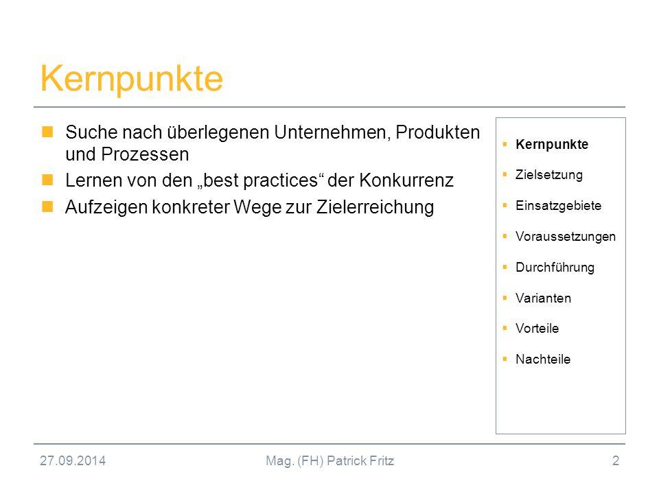 """27.09.2014Mag. (FH) Patrick Fritz2 Kernpunkte Suche nach überlegenen Unternehmen, Produkten und Prozessen Lernen von den """"best practices"""" der Konkurre"""