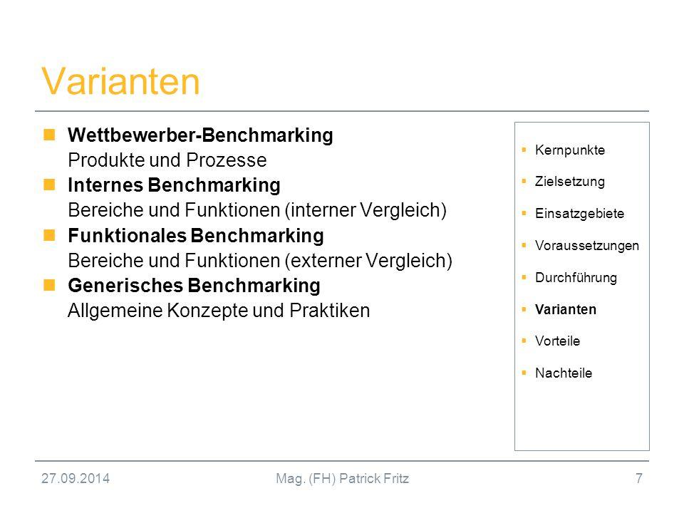 27.09.2014Mag. (FH) Patrick Fritz7 Varianten Wettbewerber-Benchmarking Produkte und Prozesse Internes Benchmarking Bereiche und Funktionen (interner V