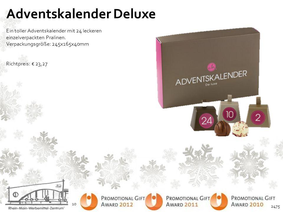 Adventskalender Deluxe Ein toller Adventskalender mit 24 leckeren einzelverpackten Pralinen. Verpackungsgröße: 245x165x40mm Richtpreis: € 23,27 10 247