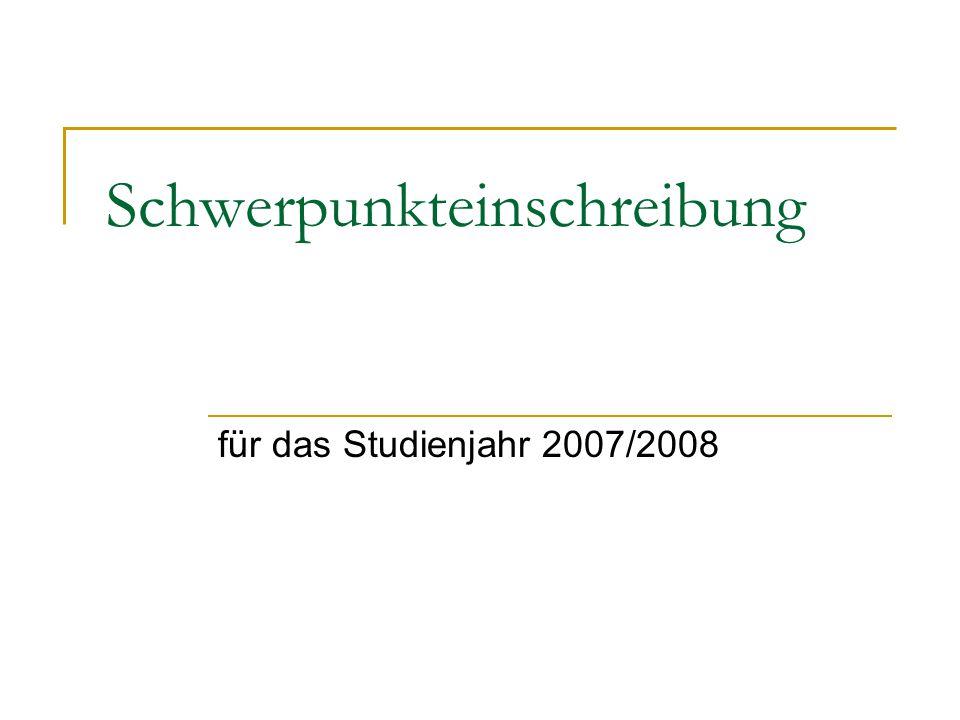 Schwerpunkteinschreibung für das Studienjahr 2007/2008