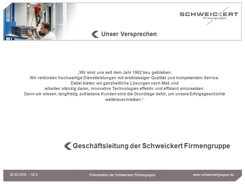 www.schweickertgruppe.de Präsentation der Schweickert Firmengruppe 26.02.2010 – G2.0