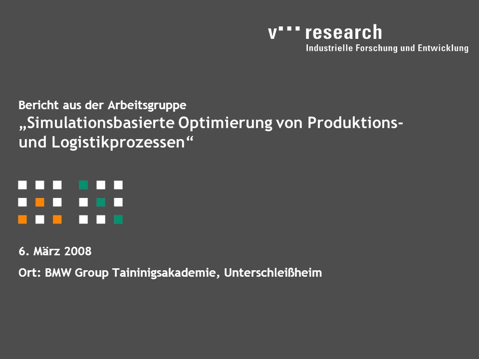 """Bericht aus der Arbeitsgruppe """"Simulationsbasierte Optimierung von Produktions- und Logistikprozessen 6."""