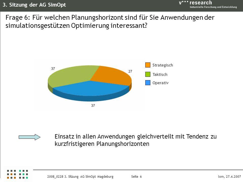3. Sitzung der AG SimOpt Seite 6 lom, 27.4.20072008_0228 3.
