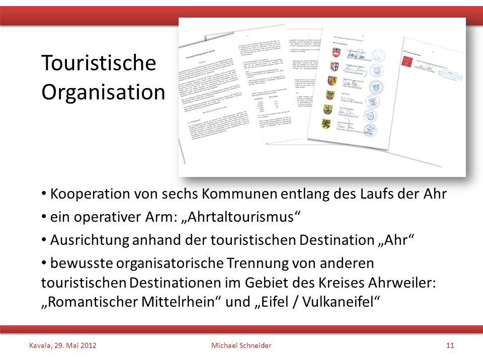 """Touristische Organisation Kooperation von sechs Kommunen entlang des Laufs der Ahr ein operativer Arm: """"Ahrtaltourismus"""" Ausrichtung anhand der touris"""