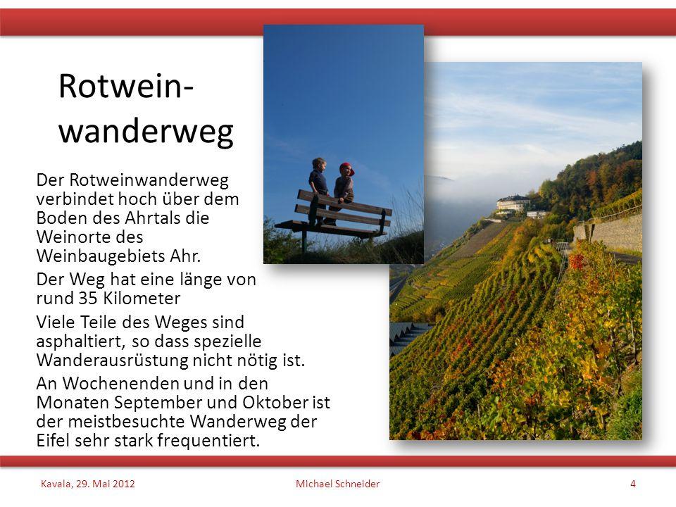 Rotwein- wanderweg Der Rotweinwanderweg verbindet hoch über dem Boden des Ahrtals die Weinorte des Weinbaugebiets Ahr. Der Weg hat eine länge von rund