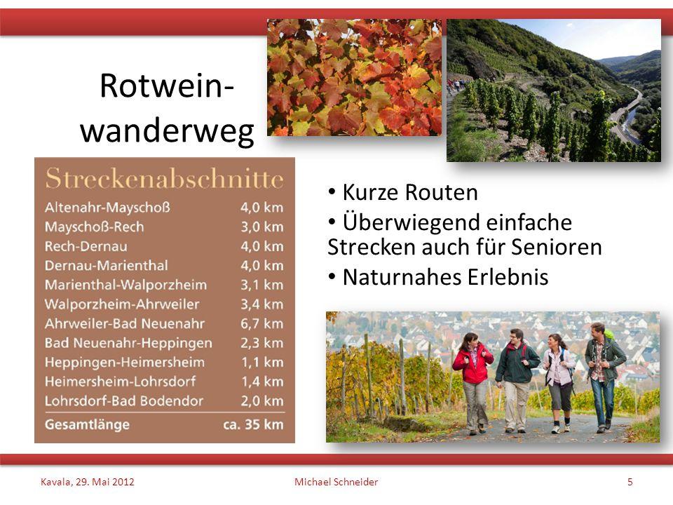 Rotwein- wanderweg Kurze Routen Überwiegend einfache Strecken auch für Senioren Naturnahes Erlebnis Kavala, 29.