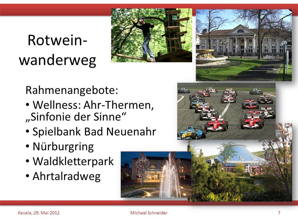 """Rotwein- wanderweg Rahmenangebote: Wellness: Ahr-Thermen, """"Sinfonie der Sinne Spielbank Bad Neuenahr Nürburgring Waldkletterpark Ahrtalradweg Kavala, 29."""