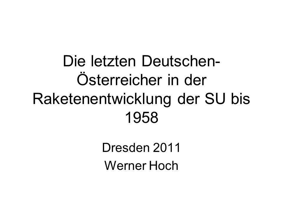 Die letzten Deutschen- Österreicher in der Raketenentwicklung der SU bis 1958 Dresden 2011 Werner Hoch