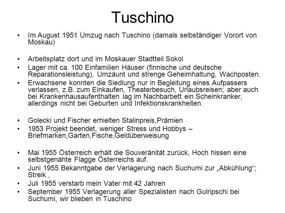 Tuschino Im August 1951 Umzug nach Tuschino (damals selbständiger Vorort von Moskau) Arbeitsplatz dort und im Moskauer Stadtteil Sokol Lager mit ca. 1