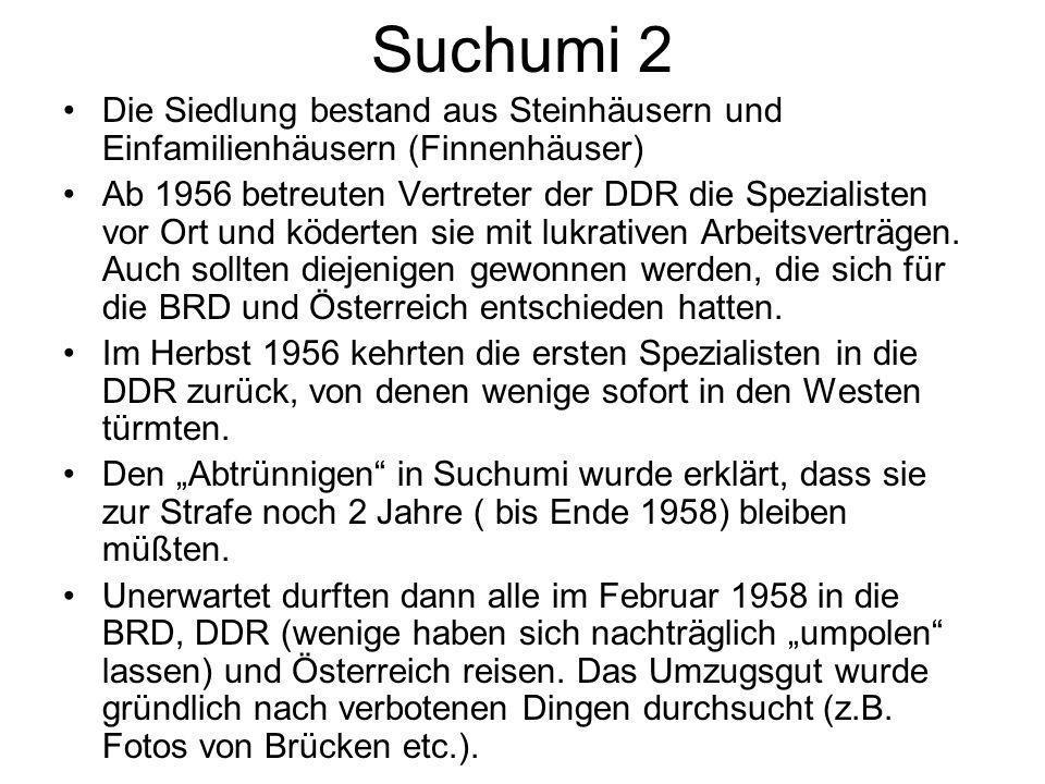 Suchumi 2 Die Siedlung bestand aus Steinhäusern und Einfamilienhäusern (Finnenhäuser) Ab 1956 betreuten Vertreter der DDR die Spezialisten vor Ort und