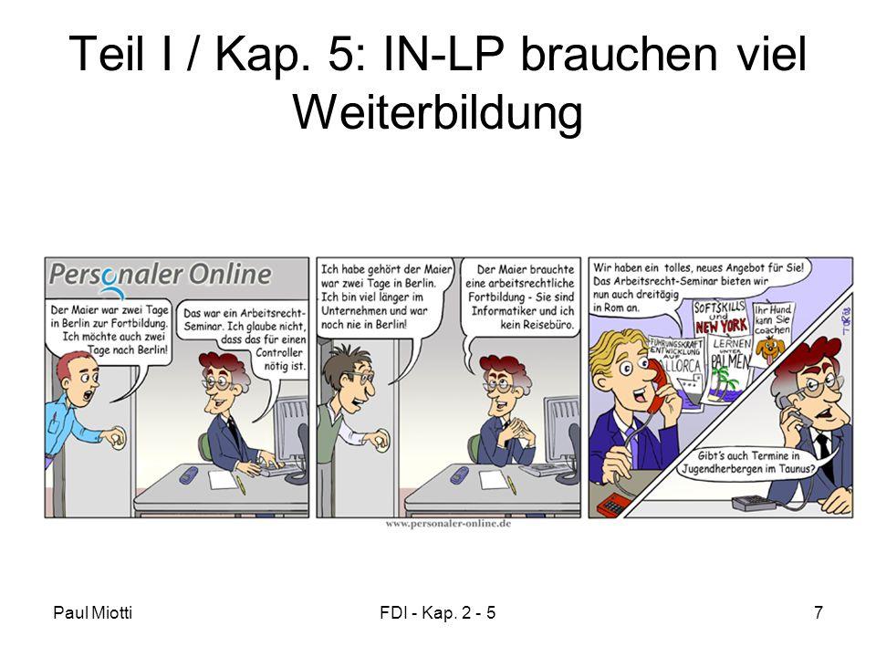 Paul MiottiFDI - Kap. 2 - 57 Teil I / Kap. 5: IN-LP brauchen viel Weiterbildung