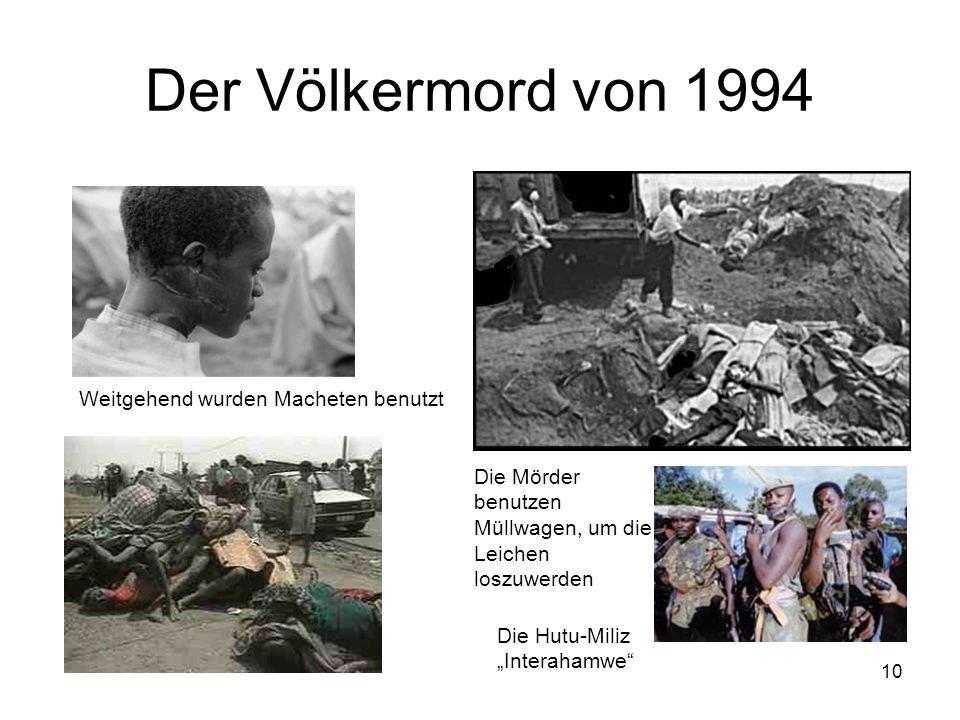 """10 Der Völkermord von 1994 Die Hutu-Miliz """"Interahamwe"""" Die Mörder benutzen Müllwagen, um die Leichen loszuwerden Weitgehend wurden Macheten benutzt"""