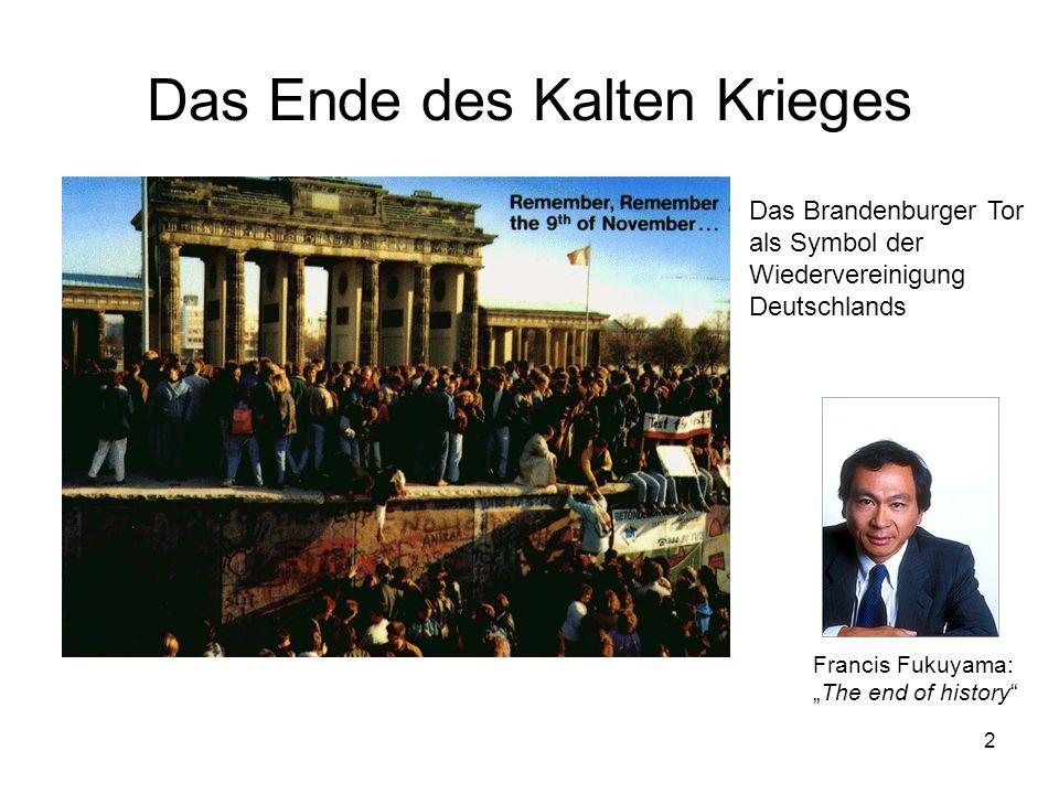 """2 Das Ende des Kalten Krieges Das Brandenburger Tor als Symbol der Wiedervereinigung Deutschlands Francis Fukuyama: """"The end of history"""""""