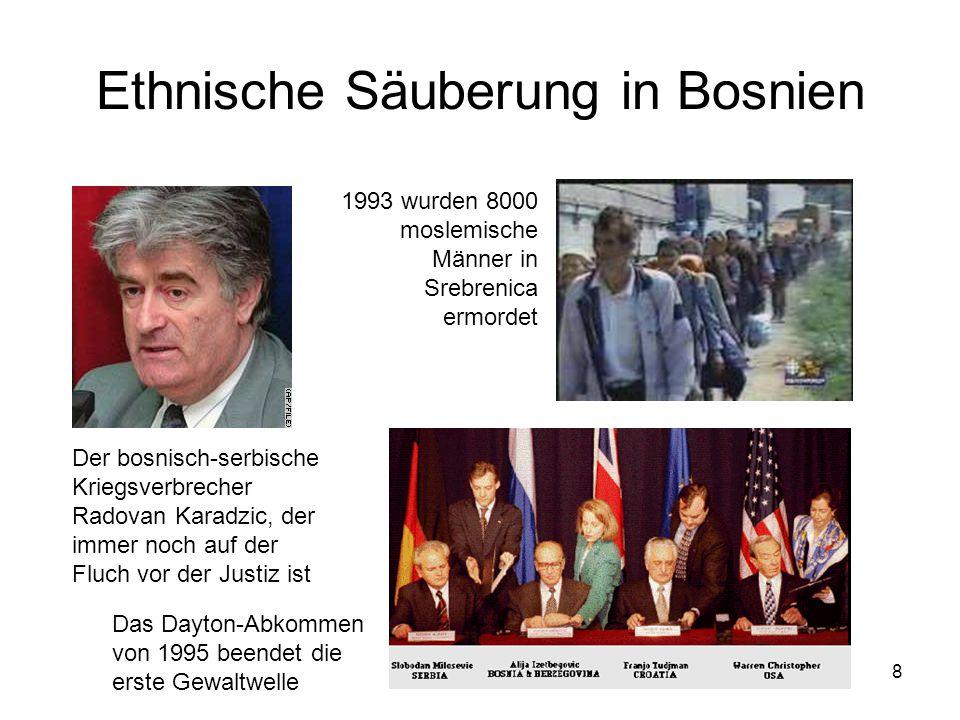 8 Ethnische Säuberung in Bosnien Der bosnisch-serbische Kriegsverbrecher Radovan Karadzic, der immer noch auf der Fluch vor der Justiz ist 1993 wurden