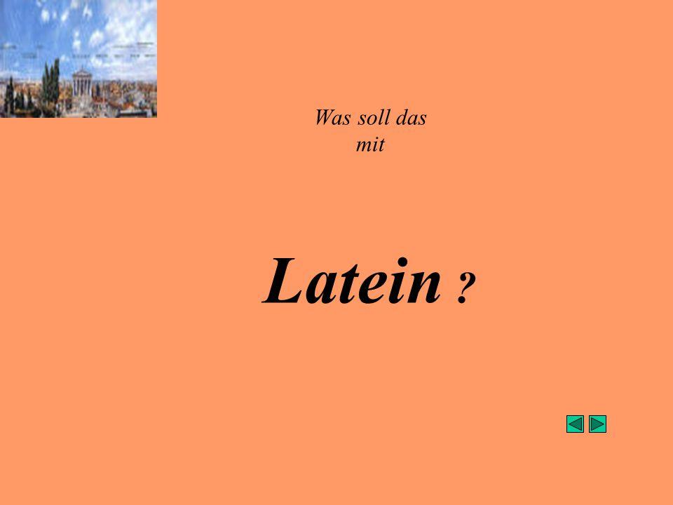 Was soll das mit Latein ?