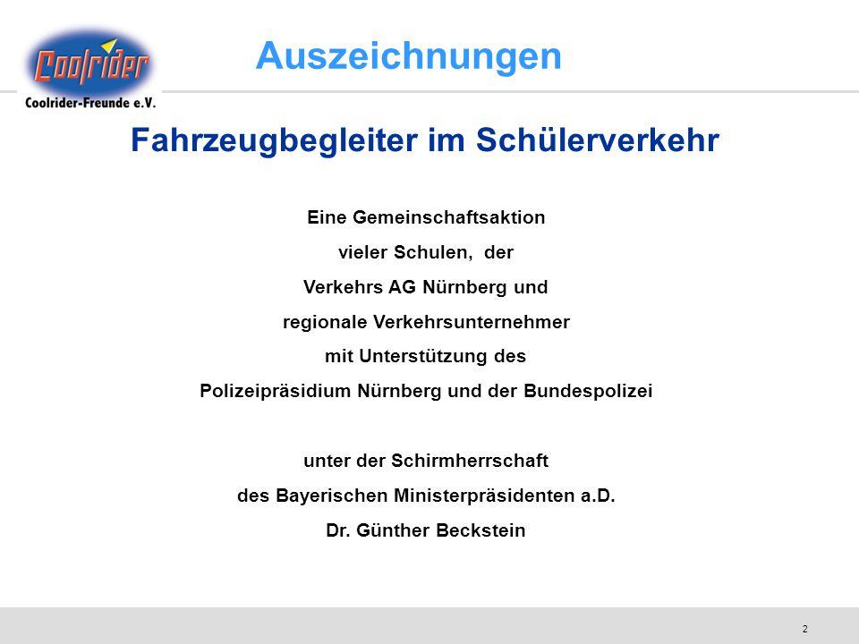 2 Auszeichnungen Eine Gemeinschaftsaktion vieler Schulen, der Verkehrs AG Nürnberg und regionale Verkehrsunternehmer mit Unterstützung des Polizeipräs