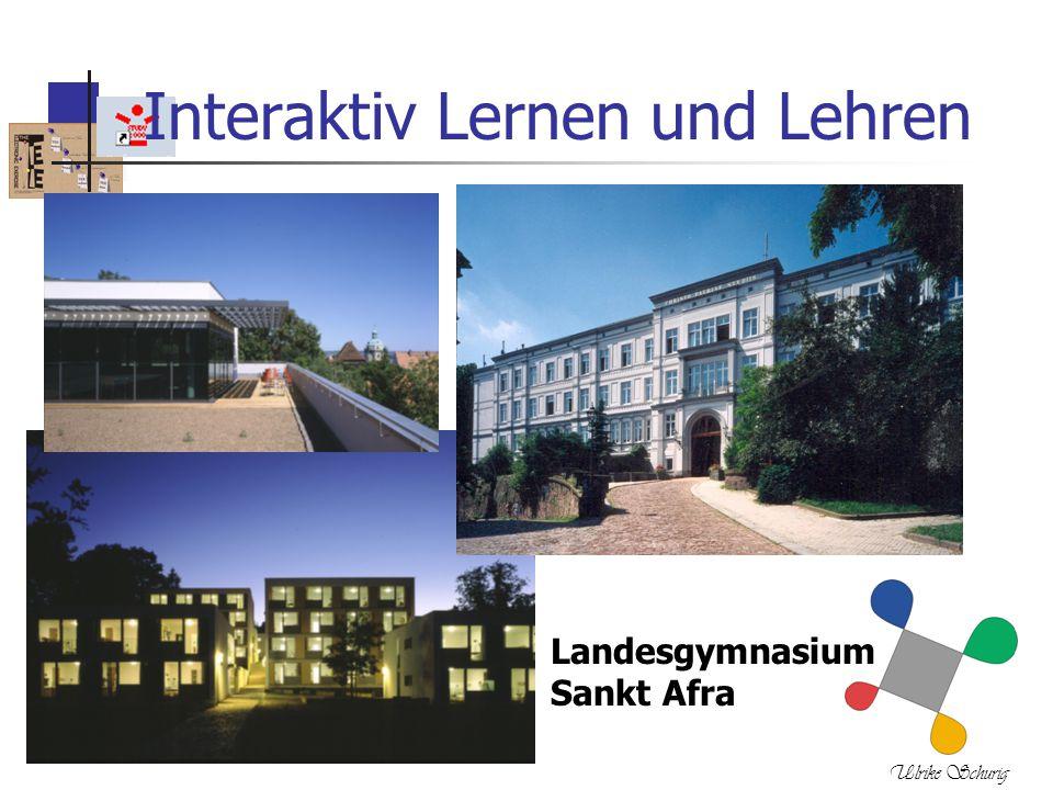 Ulrike Schurig Interaktiv Lernen und Lehren Landesgymnasium Sankt Afra
