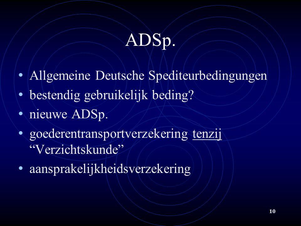 10 ADSp.Allgemeine Deutsche Spediteurbedingungen bestendig gebruikelijk beding.