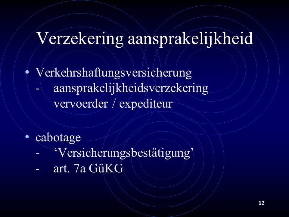 12 Verzekering aansprakelijkheid Verkehrshaftungsversicherung -aansprakelijkheidsverzekering vervoerder / expediteur cabotage -'Versicherungsbestätigung' -art.