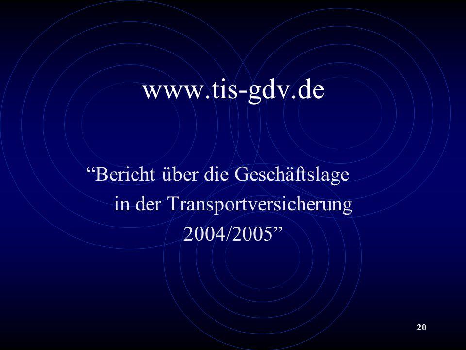 20 www.tis-gdv.de Bericht über die Geschäftslage in der Transportversicherung 2004/2005