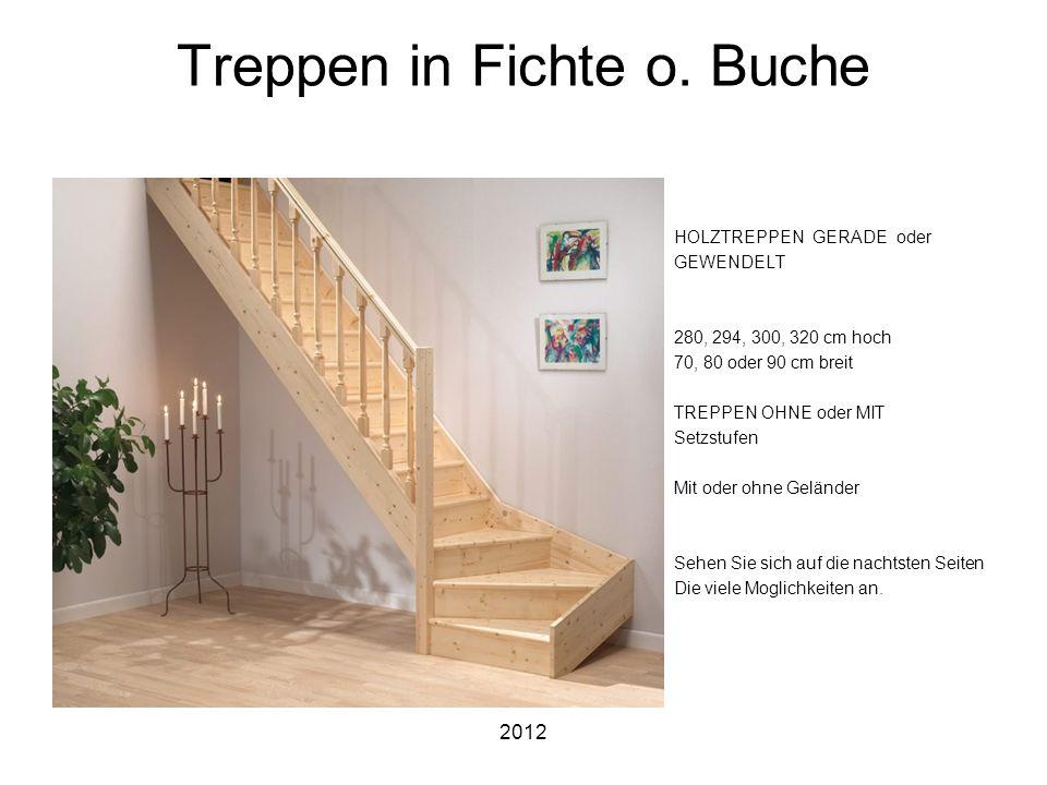 2012 Treppen in Fichte o. Buche HOLZTREPPEN GERADE oder GEWENDELT 280, 294, 300, 320 cm hoch 70, 80 oder 90 cm breit TREPPEN OHNE oder MIT Setzstufen