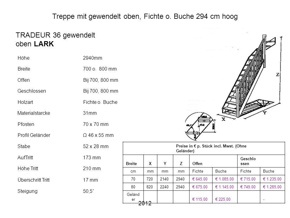 2012 Treppe mit gewendelt oben, Fichte o. Buche 294 cm hoog Höhe2940mm Breite700 o. 800 mm OffenBij 700, 800 mm GeschlossenBij 700, 800 mm HolzartFich