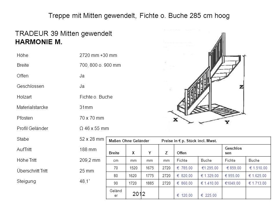 2012 Treppe mit Mitten gewendelt, Fichte o. Buche 285 cm hoog Höhe2720 mm +30 mm Breite700, 800 o. 900 mm OffenJa GeschlossenJa HolzartFichte o. Buche